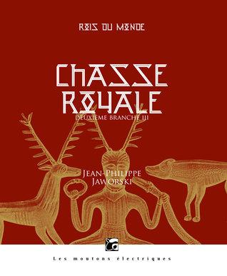 Chasse royale III (Rois du Monde #4)