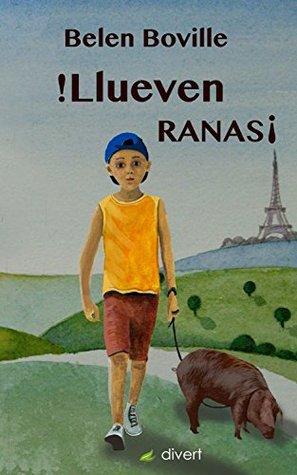 ¡Llueven Ranas!: Emigrantes, sin papeles y en camión: la novela infantil contra la xenofobia