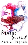 Beyond Bruised (Broken Girl #2)