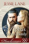 The Alpha's Secret Family by Jessie Lane