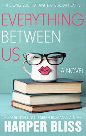 Recent Release Review: Everything Between Us (Pink Bean #3) by Harper Bliss