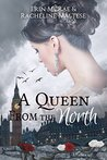 A Queen from the North (Royal Roses #1)