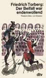 Der Beifall war endenwollend: Theaterkritiken und Glossen