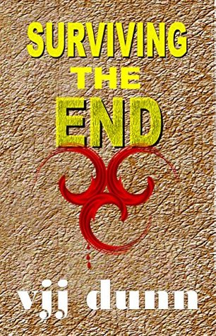 Surviving The End by V.J.J. Dunn