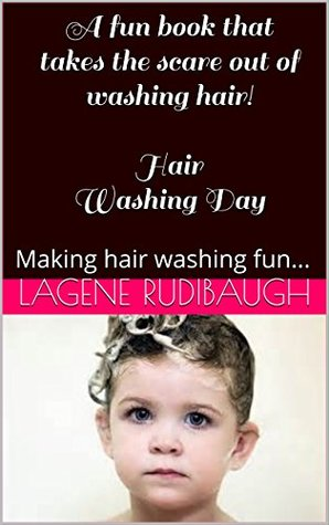 A fun book that takes the scare out of washing hair! Hair Washing Day: Making hair washing fun...