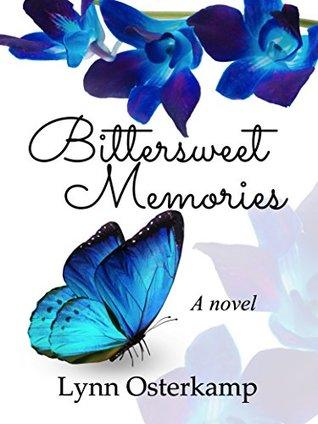 Bittersweet Memories: A Novel