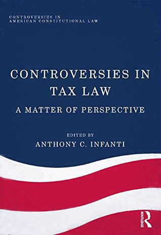Controversies in Tax Law: A Matter of Perspective