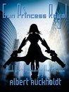Awakening the Princess (Gun Princess Royale, #1)