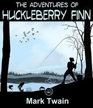 The Adventures Of Huckleberry Finn: (JBS Classics - 100% Formatted, Illustrated)