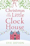 Christmas at the Little Clock House on the Green by Eve Devon