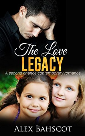 The Love Legacy: A Contemporary Second Chance Romance Novella