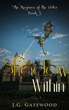 A Shadow Within (The Keepers of the Orbs Book # 3)