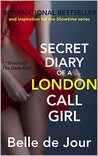 Secret Diary of a London Call Girl: 15th Anniversary Edition (Belle de Jour Book 1)