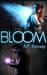 Bloom (The Bloom Trilogy #1)