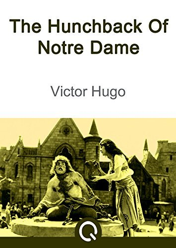 The Hunchback Of Notre Dame: Illustrated [Quora Media] (100 Greatest Novels of All Time Book 90)