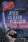 Je suis un tueur humaniste by David Zaoui