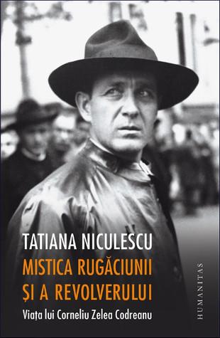 Mistica rugăciunii și a revolverului by Tatiana Niculescu Bran