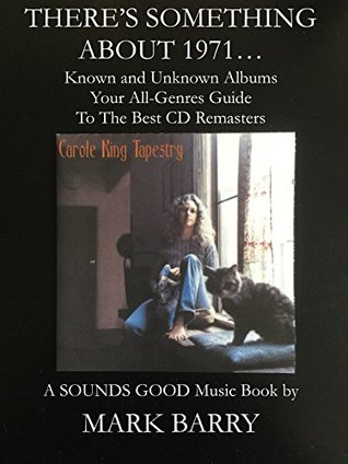 THERE'S SOMETHING ABOUT 1971 - Known and Unknown Albums - Your All-Genre Guide To The Best CD Remasters... (Sounds Good Music Book)