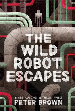 The Wild Robot Escapes (The Wild Robot #2)
