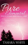 Pure Elemental by Tamara White