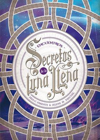 Encuentros (Secretos de la luna llena #2)