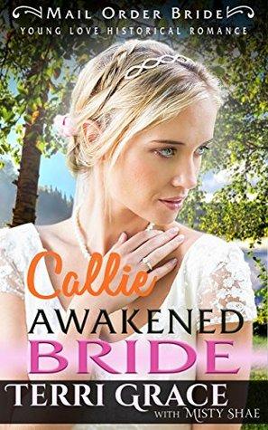 Callie Awakened Bride (Young Love Historical Romance #6)