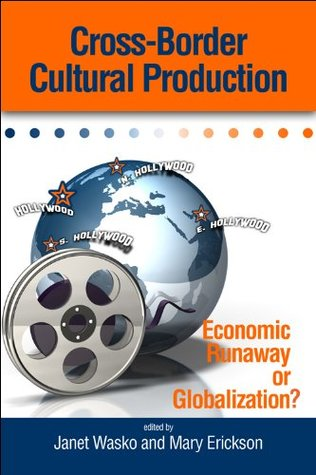 Cross-Border Cultural Production: Economic Runaway or Globalization? Student Edition