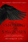 A Shining in the Shadows by Beverley Lee