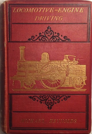 Locomotive-Engine Driving: A Practical Manual for Engineers in Charge of Locomotive Engines