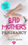 The Bad Mother's Pregnancy