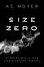 Size Zero (Zero, #1)