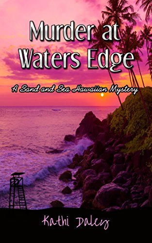 Murder at Waters Edge (Sand and Sea Hawaiian Mystery #6)