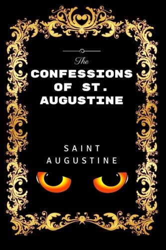 The Confessions of St. Augustine: Premium Edition - Illustrated