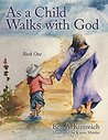 As a Child Walks with God: Book One