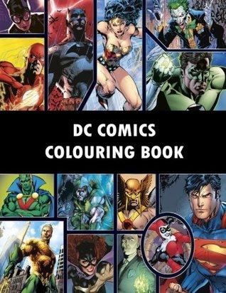 DC Comics Colouring Book: Comic, Comic strip, super heroes, hero, Vilains, The Flash, Wonderwoman, Lex Luthor, Present, Gift, Coloring, Thanksgiving, DC, Anime, Marvel, America, Liberty, USA