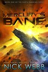 Mercury's Bane (Earth Dawning, #1)