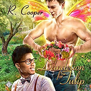 Audio Book Review: A Dandelion for Tulip (A Being(s) in Love Story) by R. Cooper (Author) & Michael Fell (Narrator)