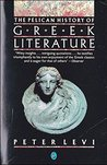 The Pelican History of Greek Literature