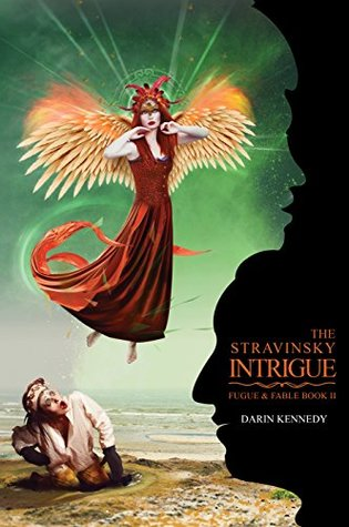 The Stravinsky Intrigue by Darin Kennedy