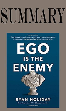 Summary of Ego Is the Enemy by Ryan Holiday|Key Concepts in 15 Min or Less