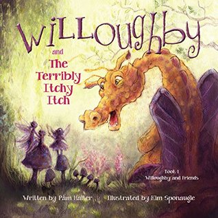 Willoughby and the Terribly Itchy Itch (Willoughby and Friends Book 1)