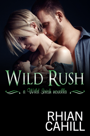 Wild Rush (Wild Irish Kindle World)