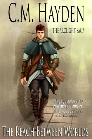 The Reach Between Worlds (The Arclight Saga #1)