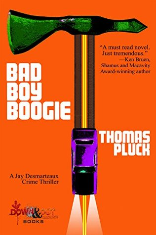 Bad Boy Boogie: A Jay Desmarteaux Crime Thriller