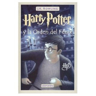 Harry Potter y El Orden del Fenix (Harry Potter, #5)