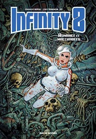 Infinity 8 - Tome 1 - Romance et Macchabées