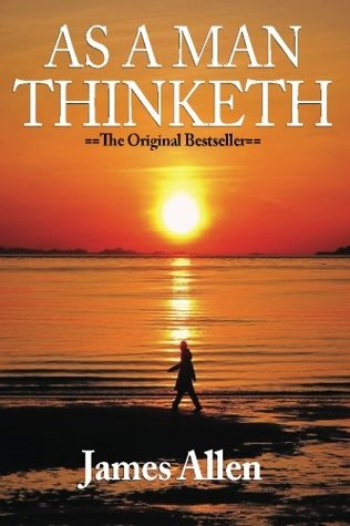 As a Man Thinketh by James Allen (Feb 2 2007)