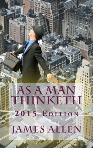 As a Man Thinketh 2015 Edition