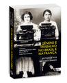 Gênero e Trabalho no Brasil e na França Perspectivas Interseccionais