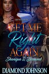 Get Me Right Again by Diamond Johnson